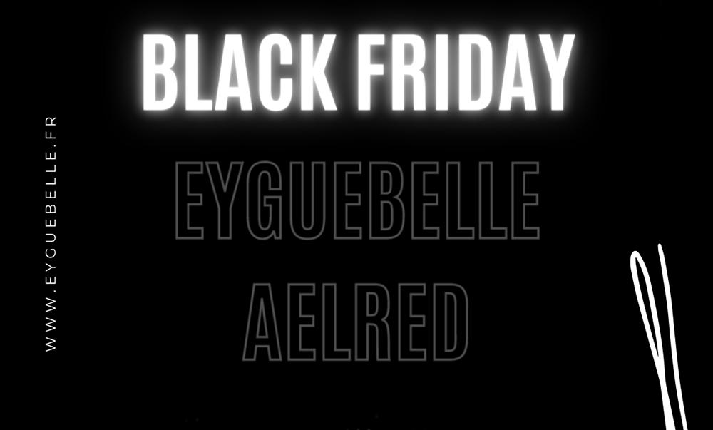 Black Friday Eyguebelle Ælred du 27 au 30 novembre sur www.eyguebelle.fr